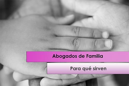 Abogados de Familia en Elche, para qué sirven