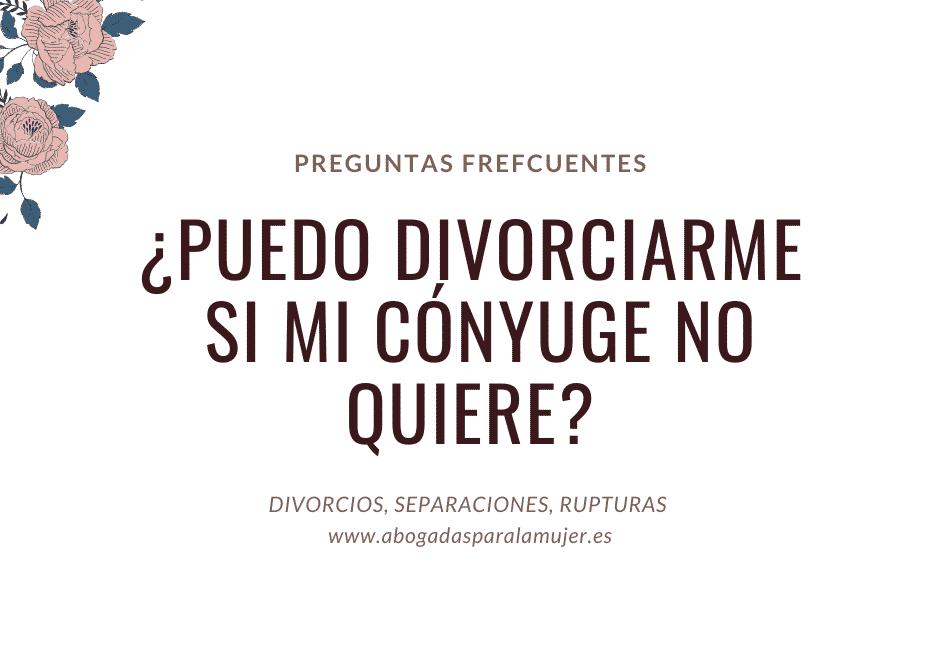 ¿Puedo divorciarme si mi pareja no quiere? - Pregunta sobre abogados de divorcio